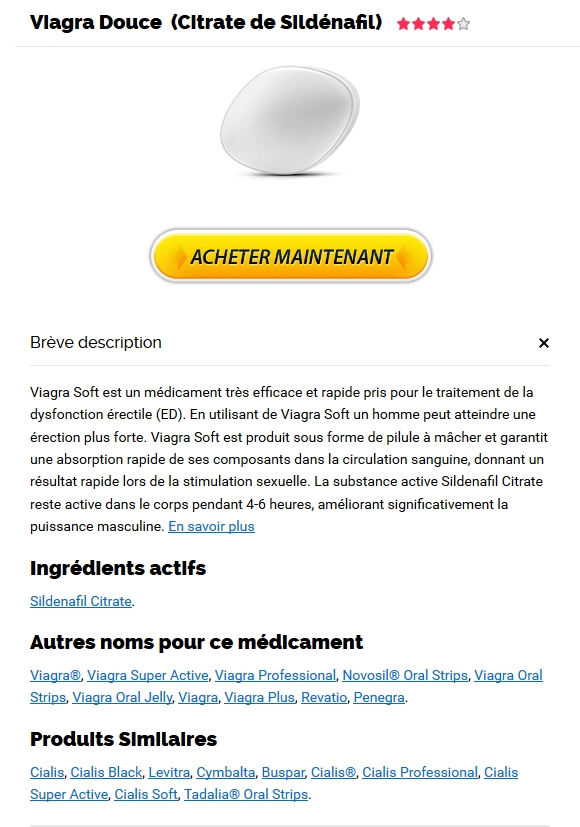 Viagra Soft 100 mg Contre Indication. Pharmacie Bègles