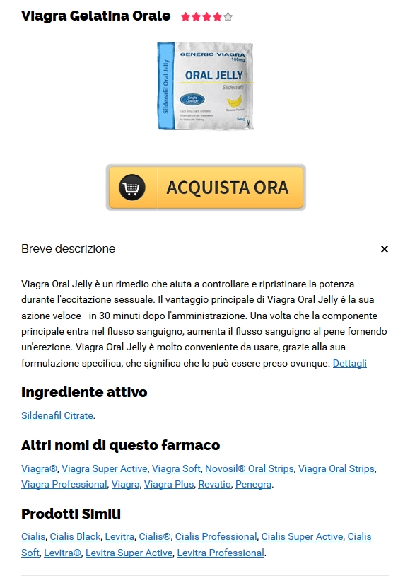 Prezzo Delle Pillole Di Viagra Oral Jelly 100 mg. No Prescription Online Pharmacy